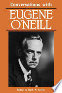 Conversations with Eugene O Neill