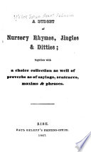 A Budget of Nursery Rhymes  Jingles and Ditties