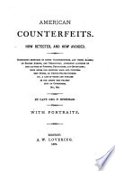 American Counterfeits, how Detected, and how Avoided
