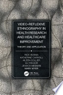 Video Reflexive Ethnography In Health Research And Healthcare Improvement