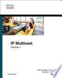 IP Multicast  Volume I