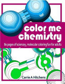 Color Me Chemistry  a Molecular Coloring Book for Adults