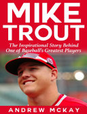 download ebook mike trout: the inspirational story behind one of baseball\'s greatest players pdf epub