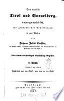 """""""Das"""" deutsche Tirol und Vorarlberg, topographisch, mit geschichtlichen Bemerkungen ; Mit einem vollständigen Nachschlag-Register"""