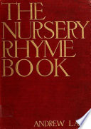 The Nursery Rhyme Book  Illustrated   Annotated Edition