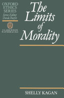 The Limits Of Morality : sacrifices that morality can demand of us. we...