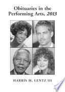 Obituaries in the Performing Arts  2013