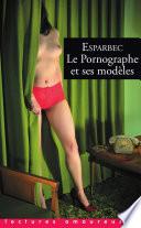 Le pornographe et ses modèles Un Homme Et Un Adolescent