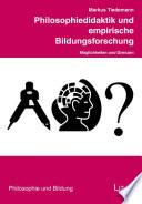 Philosophiedidaktik und empirische Bildungsforschung