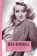 Joan Blondell : biography of the effervescent, scene-stealing actress...