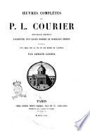 Oeuvres Compl Tes De P L Courier Pr C D E D Un Essai Sur La Vie Et Les Ecrits De L Auteur Par Armand Carrel