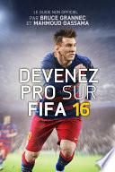 illustration du livre Devenez Pro sur FIFA 16 avec Bruce GRANNEC