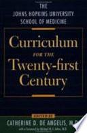The Johns Hopkins University School of Medicine Curriculum for the Twenty First Century