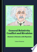 General Relativity Conflict and Rivalries Book PDF