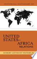 Historical Dictionary of United States-Africa Relations Of The 21st Century Is