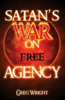 Satan s War on Free Agency