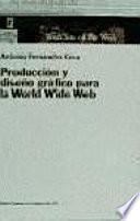 Producción y diseño gráfico para la World Wide Web