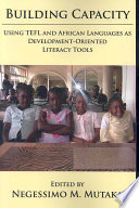 Building Capacity  Using TEFL and African Languages as Development oriented Literacy Tools