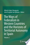 The Ways of Federalism in Western Countries and the Horizons of Territorial Autonomy in Spain Over Thirty Years Of Development The Consensus Regarding