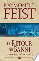 Le Retour Du Banni : du monde, avec pour seules armes son intelligence...