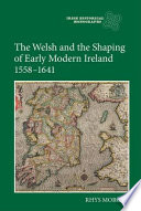The Welsh and the Shaping of Early Modern Ireland  1558 1641