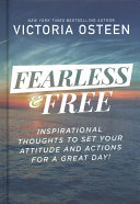 Fearless and Free: Devotions to Set Your Thoughts, Attitudes, and Actions for a Great Day!