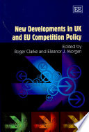 New Developments in UK and EU Competition Policy