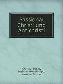 Passional Christi und Antichristi