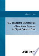 Tool Supported Identification Of Functional Concerns In Object Oriented Code book
