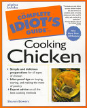 Complete Idiot s Guide to Cooking Chicken