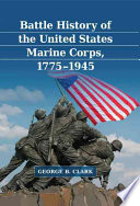 Battle History of the United States Marine Corps, 1775Ð1945