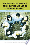 Programs to Reduce Teen Dating Violence and Sexual Assault