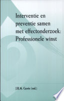 Interventie en preventie samen met effectonderzoek: Professionele winst