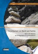 Vereinbarkeit Von Beruf Und Familie Work Life Balance Als Erfolgsfaktor F R Unternehmen
