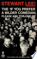 Stewart Lee  The  If You Prefer a Milder Comedian Please Ask For One  EP