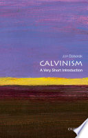 Calvinism  A Very Short Introduction