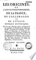 illustration Les Origines, ou l'ancien gouvernement de la France, de l'Allemagne et de l'Italie...