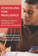 Schooling for resilience : improving the life trajectory of Black and Latino boys / Edward Fergus, Pedro Noguera, and Margary Martin.