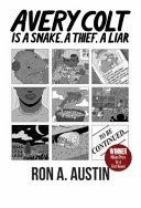Avery Colt Is a Snake, a Thief, a Liar