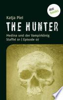 THE HUNTER  Medina und der Vampirk  nig