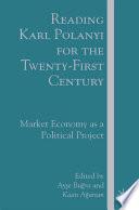 Reading Karl Polanyi for the Twenty First Century