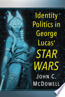 Identity Politics in George Lucas  Star Wars