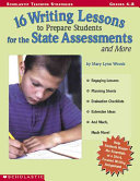 16 Writing Lessons to Prepare Students for the State Assessment and More