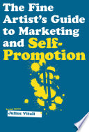 The Fine Artist s Guide to Marketing and Self Promotion