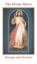 The Divine Mercy Message and Devotion  With Selected Prayers from the Diary of St  Maria Faustina Kowalska
