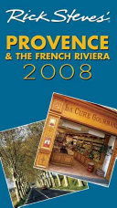 Rick Steves  2008 Provence   the French Riviera