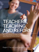 Teachers  Teaching  and Reform