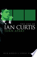 The Life of Ian Curtis: Torn Apart