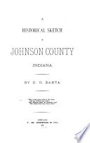 A Historical Sketch Of Johnson County Indiana