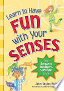 Learn to Have Fun with Your Senses